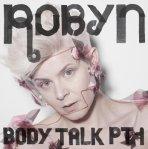 Robyn Bodytalk Pt. 1