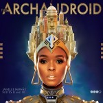 Janelle Monáe The ArchAndroid