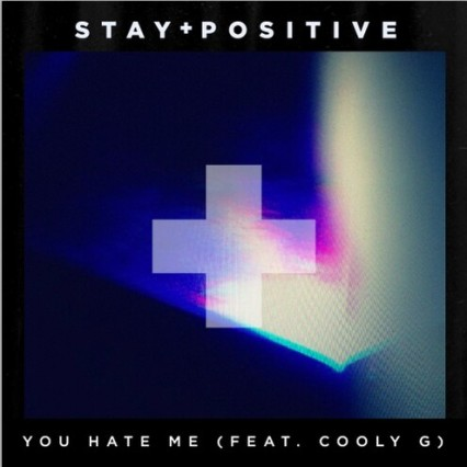 Stay Positive You Hate Me Cooly G